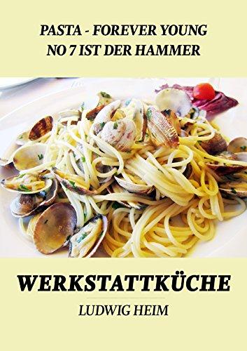 Buchseite und Rezensionen zu 'Pasta forever young - No 7 ist der Hammer: Werkstattküche' von Ludwig Heim