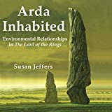 Arda Inhabited: Environmental Relationships in The Lord of the Rings