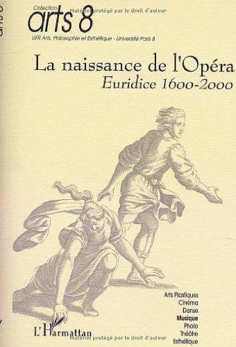 Naissance de l'opéra (la) euridice 1600-2000