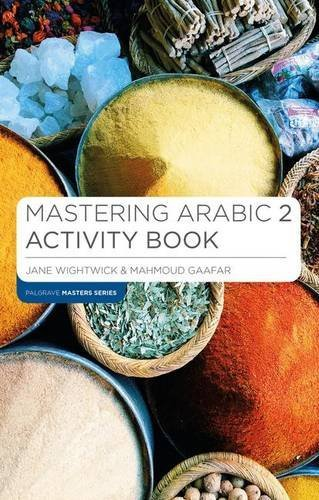 Mastering Arabic 2 Activity Book (Palgrave Master Series (Languages)) by Jane Wightwick (2016-03-03)