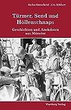 Türmer, Send und Höllenschnaps - Geschichten und Anekdoten aus Münster - Heike Hänscheid, Uta Ribbert