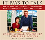 It Pays to Talk Audio: How to Have the Essential Conversations with Your Family About...