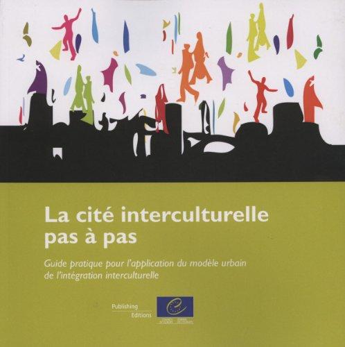 La cité interculturelle pas à pas : Guide pratique pour l'application du modèle urbain de l'intégration interculturelle par Conseil de l'Europe