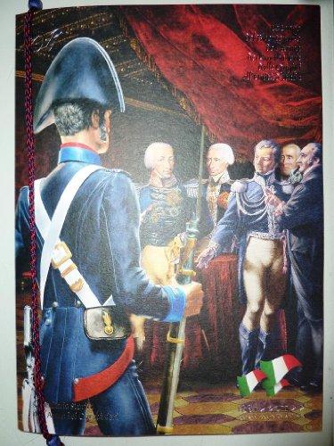 Calendario Storico dell'Arma dei Carabinieri - LE TAPPE DEL BICENTENARIO DELL'ARMA DEI CARABINIERI: DALLE ORIGINI ALL'UNITA' D'ITALIA, 1861 - 2011 150° Anniversario dell'Unità d'Italia