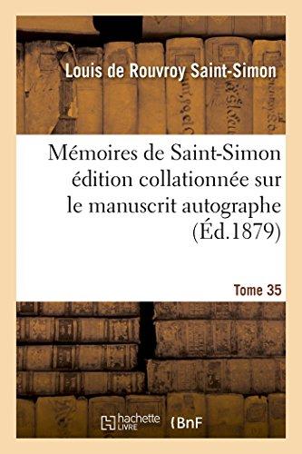Mémoires de Saint-Simon édition collationnée sur le manuscrit autographe Tome 35