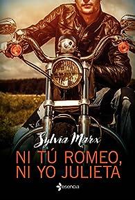 Ni tú Romeo, ni yo Julieta par Sylvia Marx
