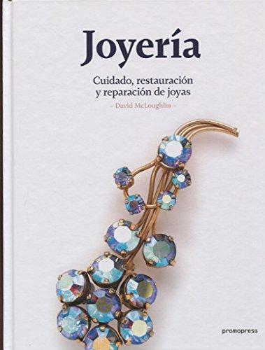 Joyería: Cuidado, restauración y reparación de joyas