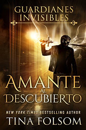 Amante al Descubierto (Guardianes Invisibles #1)