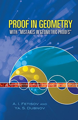 """Proof in Geometry: With """"Mistakes in Geometric Proofs"""" (Dover Books on Mathematics) by Fetisov, A. I., Dubnov, Ya. S., Mathematics (2006) Paperback"""