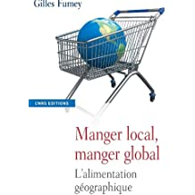 Manger local, manger global : L'alimentation géographique