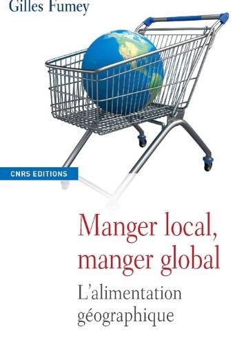 Manger local. Manger global par Gilles Fumey