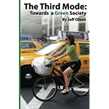 The Third Mode: Towards a Green Society by Olson, Jeff (2012) Paperback
