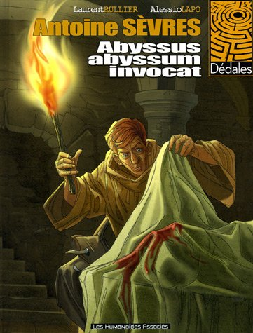 Antoine Sèvres, Tome 1 : Abyssus abyssum invocat