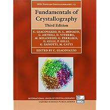 15: Fundamentals of Crystallography (International Union of Crystallography Texts on Crystallography)