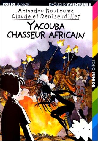 Yacouba chasseur africain par Ahmadou Kourouma
