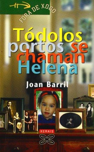 Tódolos portos se chaman Helena (Infantil E Xuvenil - Fóra De Xogo) por Joan Barril