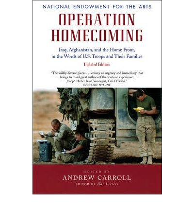 By Carroll, Andrew ( Author ) [ Operation Homecoming: Iraq, Afghanistan, and the Home Front, in the Words of U.S. Troops and Their Families (Updated) By May-2008 Paperback
