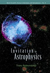 An Invitation to Astrophysics (World Scientific Series in Astronomy and Astrophysics): 8