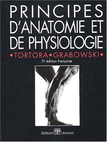 Principes D'Anatomie ET De Physiologie par Tortora Grabowski