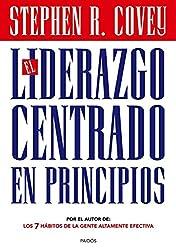 El liderazgo centrado en principios (Biblioteca Covey)