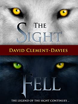 The Sight and Fell by [Clement-Davies, David]