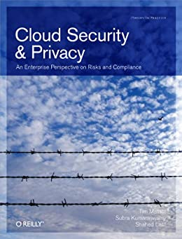 Cloud Security and Privacy: An Enterprise Perspective on Risks and Compliance (Theory in Practice) von [Mather, Tim, Subra Kumaraswamy, Shahed Latif]