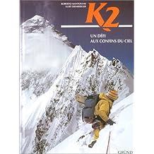 K2. : Un défi aux confins du ciel