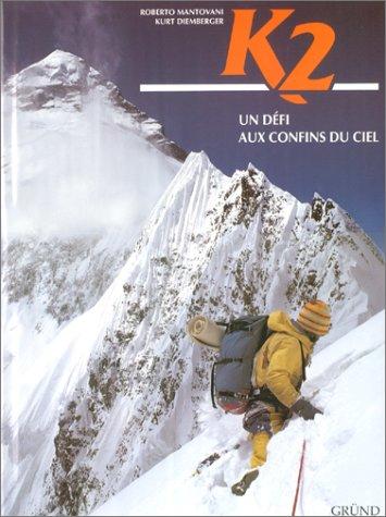 K2. : Un défi aux confins du ciel par Kurt Diemberger