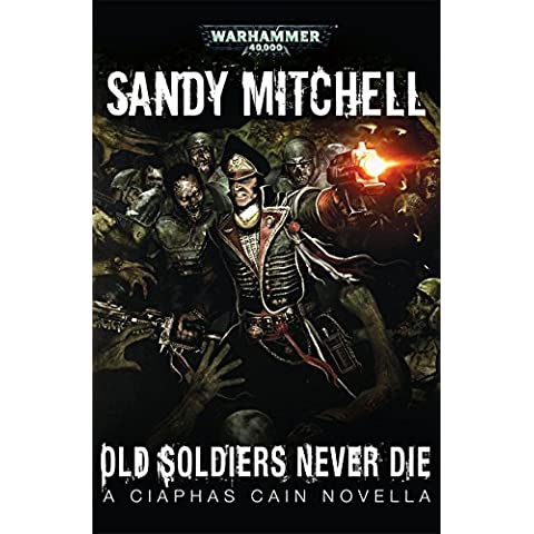 Old Soliders Never Die (Ciaphas Cain Book 10) (English Edition) - Never Dies