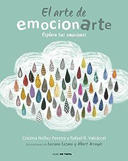 El arte de emocionarte: Explora tus emociones de [Nuñez, Cristina, Romero,