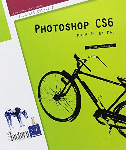 Photoshop CS6 - pour PC/Mac par Didier MAZIER