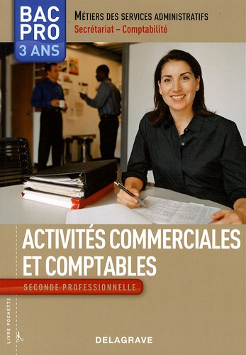 Activités commerciales et comptables 2e Bac pro 3 ans Métiers des services administratifs secrétariat-comptabilité