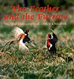 The Feather and the Furrow: The Bird Photographs of Chris Knights