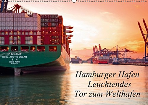 Preisvergleich Produktbild Hamburger Hafen - Leuchtendes Tor zum Welthafen (Wandkalender 2017 DIN A2 quer): Eindrucksvolle Stimmungsbilder im und um den Hamburger Hafen, das Tor ... (Monatskalender, 14 Seiten ) (CALVENDO Orte)