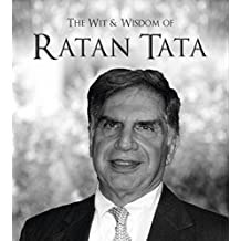 The Wit & Wisdom of Ratan Tata: (Quotes)