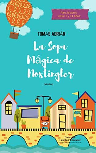 La sopa mágica de Nostingler: Novela (Historias cortas para noches largas nº 5)