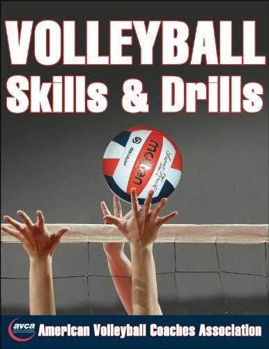 Volleyball Skills & Drills 1st edition by American Volleyball Coaches Association (AVCA) (2005) Paperback
