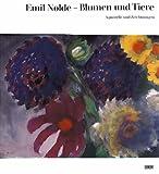 Emil Nolde. Blumen und Tiere. Aquarelle und Zeichnungen