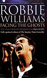 Robbie Williams: Facing the Ghosts: The Unauthorised Biography