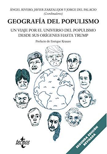 Geografía del populismo: Un viaje por el universo del populismo desde sus orígenes hasta Trump (Ciencia Política - Semilla Y Surco - Serie De Ciencia Política)