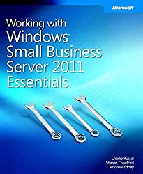 [(Working With Windows Small Business Server 2011 Essentials)] [By (author) Charlie Russel ] published on (August, 2011)