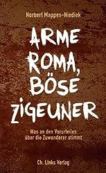Arme Roma, böse Zigeuner: Was an den Vorurteilen über die Zuwanderer stimmt (Politik & Zeitgeschichte)
