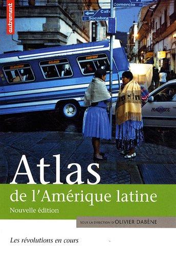 Atlas de l'Amérique latine : Les révolutions en cours par Olivier Dabène