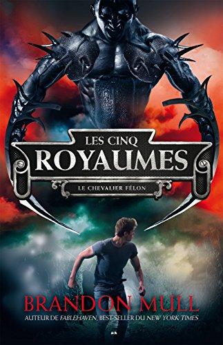 Les cinq royaumes - Tome 2 - Le Chevalier Félon - Brandon Mull