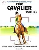 Etre Cavalier - Galops 1 à 4 - Lavauzelle - 01/12/1994