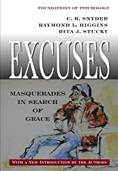 Excuses: Masquerades in Search of Grace (Foundations of Psychology) by C. R. Snyder (2005-12-01)