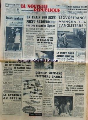 NOUVELLE REPUBLIQUE (LA) [No 6827] du 25/02/1967 - LES CONFLITS SOCIAUX -DES MORTS DANS LE SILLAGE DE LA TEMPETE -LES PILLEURS DE CIMETIERE QUI ONT PROFANE LA TOMBE DE MARTINE CAROL -LE SYSTEME AU DECLIN PAR MEUNIER -UNE JEUNE STARLETTE DECOUVERTE MORTE DANS SA CHAMBRE / GAMELIN -JOSE ET GIOVNNA / LES BANS SONT PUBLIES -REPRISE PROBABLE DU PROCES BEN BARKA -LA MORT POUR JUDE HUTIN ASSASSIN DU CHAFFEUR DE TAXI DE BORDEAUX -LES SPORTS par Collectif
