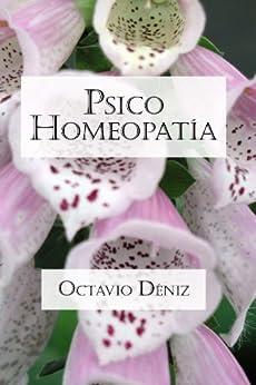 Psico-Homeopatía. Remedios para la mente y el corazón de [Déniz, Octavio]