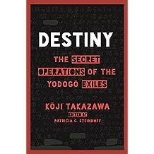 Destiny: The Secret Operations of the Yodogō Exiles