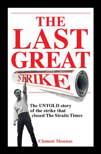 the-last-great-strike-the-untold-story-of-the-strike-that-closed-the-straits-times
